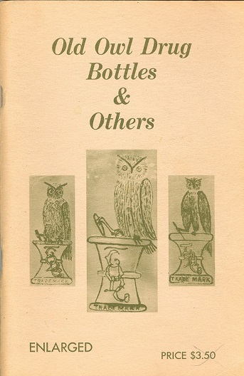 Old Owl Drug Bottles & Others