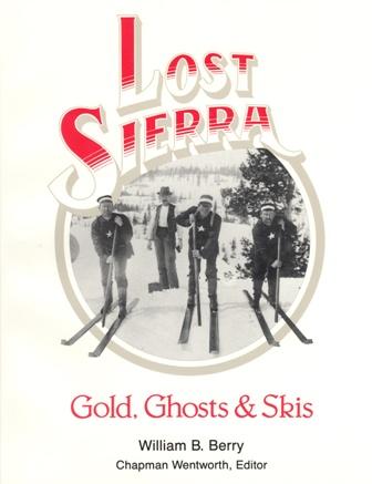 Lost Sierra: Gold, Ghosts, & Skis