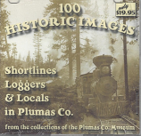 100 Historic Images of Shortlines, Loggers, and Locals in Plumas County - CD