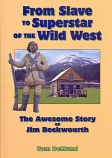 From Slave to Superstar of the Wild West