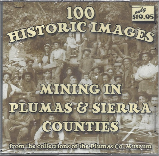 100 Historic Images of Mining in Plumas County and Sierra Counties - CD