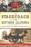 Stagecoach in Northern California, The